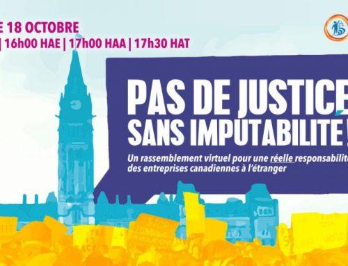 Pas de justice sans imputabilité! Un rassemblementvirtuelpour uneréelleresponsabilité des entreprises canadiennes à l'étranger
